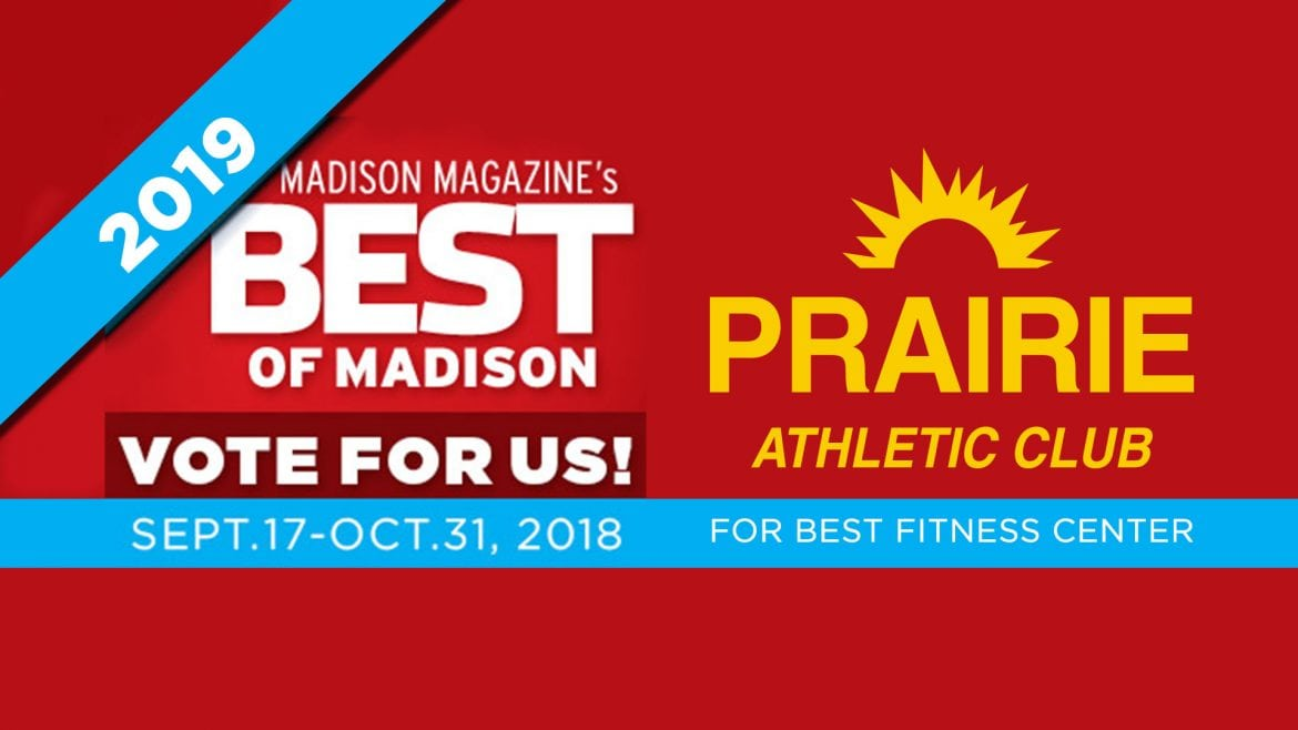 Vote Prairie Athletic Club for Best Fitness Center of Madison